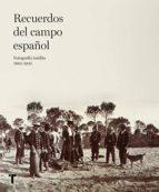 recuerdos del campo español: fotografia inedita 1885 1945 9788417141141