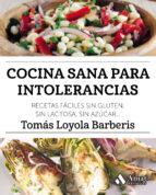 cocina sana para intolerancias tomas loyola barberis 9788417208141