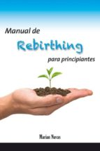 manual de rebirthing para principiantes-marian navas-9788420305141