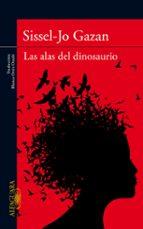 las alas del dinosaurio-sissel-jo gazan-9788420407241