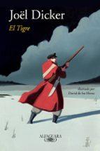 el tigre (edicion ilustrada)-joël dicker-9788420431741