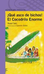 ¡que asco de bichos! y el cocodrilo enorme (2ª ed.) roald dahl 9788420448541