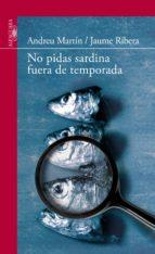 no pidas sardinas fuera de temporada (2ª ed) andreu martin 9788420475141