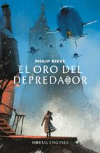 el oro del depredador (mortal engines 2) (ebook) philip reeve 9788420486741