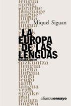 la europa de las lenguas (2ª ed.)-miquel siguan soler-9788420645841