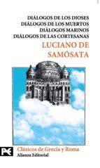 dialogos de los dioses; dialogos de los muertos; dialogos marinos ; dialogos de las cortesanas luciano de samosata 9788420659541
