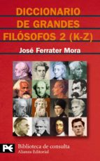diccionario de grandes filosofos: k z (vol. 2) jose ferrater mora 9788420673141