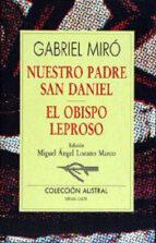 nuestro padre san daniel; el obispo leproso-gabriel miro-9788423972241