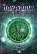 impyrium: la mentira de los tres heroes henry h. neff 9788424661441