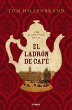 El libro de El ladron de cafe autor TOM HILLENBRAND PDF!
