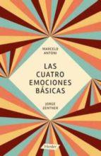 las cuatro emociones basicas marcelo antoni jorge zentner 9788425431241