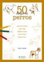 50 dibujos de perros lee j. ames 9788425517341