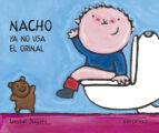 nacho ya no usa el orinal (mayusculas) liesbet slegers 9788426351241