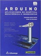 arduino: aplicaciones en robótica, mecatrónica e ingenierías fernando reyes cortes 9788426722041