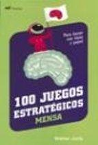 100 juegos estrategicos mensa: para hacer con lapiz y papel-walter joris-9788427029941