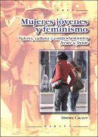 mujeres jovenes y feminismo: valores, cultura y comportamiento fr ente a frente marina cacace 9788427715141
