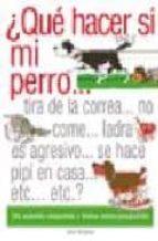 ¿que hacer si mi perro...tira de la correa, no come, ladra, es ag resivo, se hace pipi en casa, etc. etc.? jim evans 9788428211741