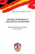 honor, intimidad e imagen en el deporte blanca sanchez calero arribas 9788429016741