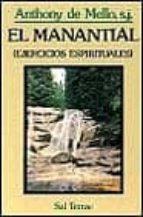 el manantial: ejercicios espirituales anthony de mello 9788429306941
