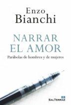 El libro de Narrar el amor autor ENZO BIANCHI EPUB!