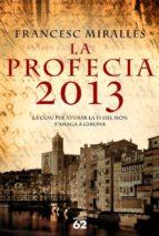 la profecia 2013-francesc miralles-9788429760941