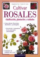 cultivar rosales: clasificacion, plantacion y cuidados margherita neri 9788430539741