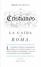 los cristianos y la caida de roma (great ideas) edward gibbon 9788430601141