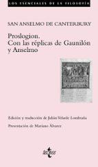 proslogion: con las replicas de gaunilon y anselmo san anselmo canterbury 9788430949441