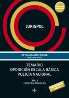 temario oposicion escala basica policia nacional (vol. i): ciencias juridicas (3ª ed.) 9788430969241