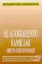 el acogimiento familiar: aspectos juridicos y sociales neus caparros civera ivan jimenez aybar 9788432133541