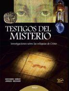 testigos del misterio: investigaciones sobre las reliquias de cri sto grzegorz gory janusz rosikon 9788432144141