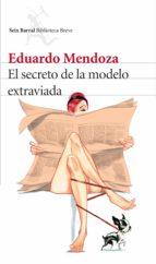el secreto de la modelo extraviada (ebook)-eduardo mendoza-9788432225741