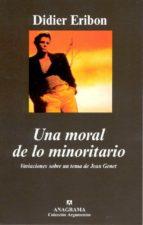 una moral de lo minoritario: variaciones sobre un tema de jean ge net-didier eribon-9788433962041