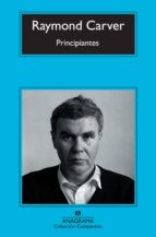 El libro de Principiantes autor RAYMOND CARVER DOC!