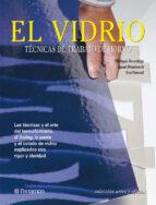el vidrio: tecnicas de trabajo de horno-ignasi domenech-philippa beveridge-eva pascual-9788434225541