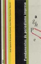 fundamentos de periodismo impreso-jose ignacio armentia vizuete-jose maria caminos-9788434412941