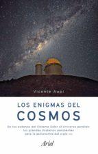 los enigmas del cosmos: las grandes preguntas sin respuesta de la astronomia actual-vicente aupi-9788434427341