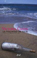 la voluntad de vivir: las preguntas de la bioetica victoria camps 9788434487741
