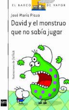 david y el monstruo que no sabia jugar jose maria plaza 9788434877641