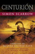 centurion (libro viii de quinto licinio cato)-simon scarrow-9788435019941