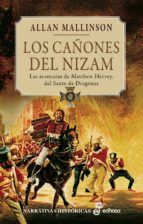 los cañones del nizan: las aventuras de matthew herve, del sexto de dragones ii-allan mallinson-9788435061841