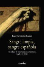 sangre limpia, sangre española: la limpieza de sangre juan hernandez franco 9788437627441