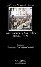 los conserjes de san felipe (cadiz 1812) jose luis alonso de santos 9788437629841