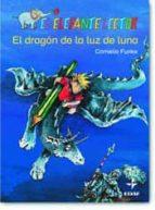 el dragon de la luz de luna (el elefante lector: + 7 años) cornelia funke 9788441416741