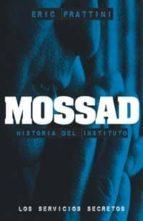 mossad: historia del instituto. los servicios secretos-eric frattini-9788441417441