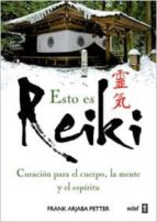esto es reiki: curacion para el cuerpo, la mente y el espiritu-frank arjava petter-9788441428041