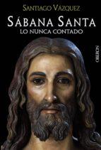 sabana santa: lo nunca contado-santiago vazquez gomariz-9788441535541