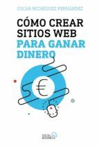 como crear sitios web para ganar dinero (social media) oscar rodriguez fernandez 9788441539341