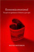 economia emocional-matteo motterlini-9788449320941