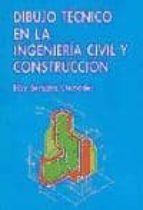 dibujo tecnico en la ingenieria civil y construccion-eloy sentana cremades-9788460459941